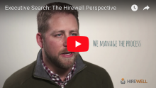 Executive Search: The Hirewell Perspective